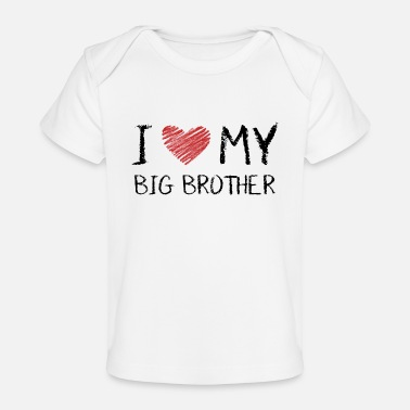 I Love My Big Brother - Baby Organic T-Shirt