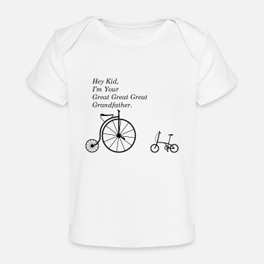 Bmx Grandfather GREAT GRANDFATHER OF BIKE - Baby Organic T-Shirt
