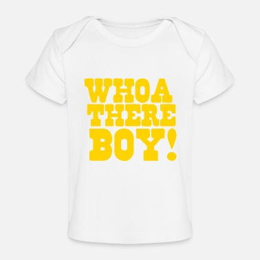Teeing Off whoa there boy! back off tee - Baby Organic T-Shirt