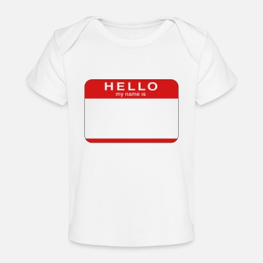Name hello my name is - Baby Organic T-Shirt