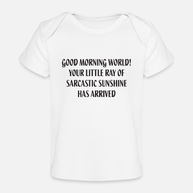 Little Little Ray Of Sarcastic Sunshine - Baby Organic T-Shirt