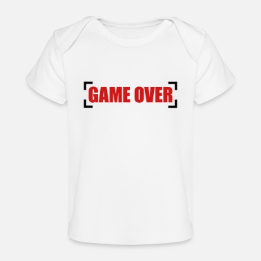Game Over Game Over - Baby Organic T-Shirt