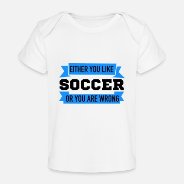 Provocation soccer team provocation saying - Baby Organic T-Shirt