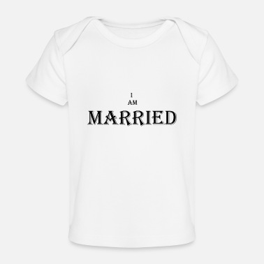 Marry Married - Baby Organic T-Shirt
