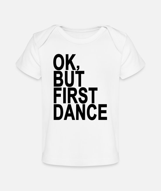 First Grade Baby T-Shirts - oke_but_first_dance_ - Baby Organic T-Shirt white