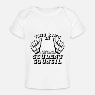 Kid S Humor THIS KID S IN SANBURG HIGH SCHOOL STUDENT COUNCIL - Baby Organic T-Shirt