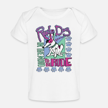 Rude rude dog - Baby Organic T-Shirt