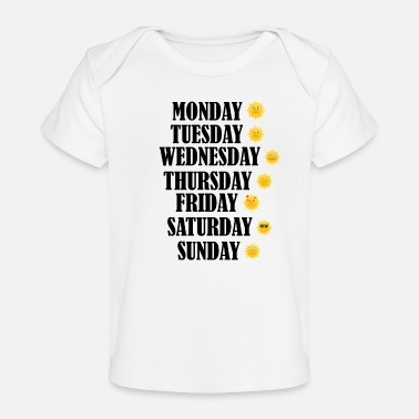 Days Of The Week Days of the Week - Baby Organic T-Shirt