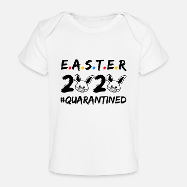Easter Easter 2020 quarantined - Baby Organic T-Shirt