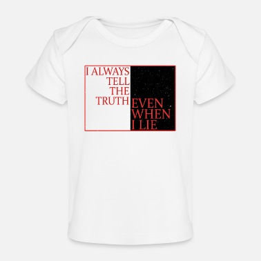 Care I always tell the truth even when I lie - Baby Organic T-Shirt