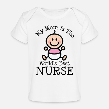 Nurse Mom Worlds Best Nurse Baby - Baby Organic T-Shirt
