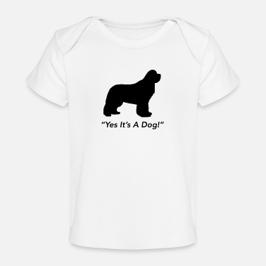 Yes Its A Dog - Baby Organic T-Shirt