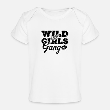 Wild Girl Wild Girls Party Girls - Baby Organic T-Shirt