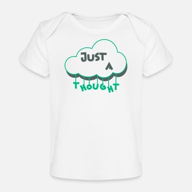 Oversleep just a thought - Baby Organic T-Shirt