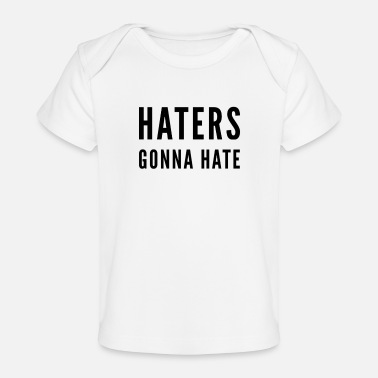 Hate Hate Hate Sayings Text - Baby Organic T-Shirt