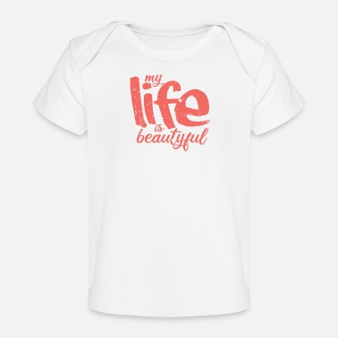 Keep Calm My Life is beautyful Vintage - Baby Organic T-Shirt
