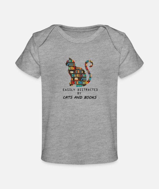 Grades Baby T-Shirts - Easily Distracted By Cats And Books funny T-Shirt - Baby Organic T-Shirt heather gray