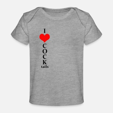 Love I love COCKtails - Baby Organic T-Shirt