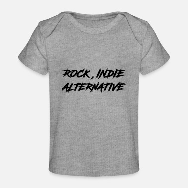Indie ROCK, INDIE, ALTERNATIVE - Baby Organic T-Shirt