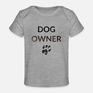 Dog Owner Dog Owner - Baby Organic T-Shirt