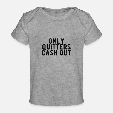 Casino POKER : only quitters cash out - Baby Organic T-Shirt