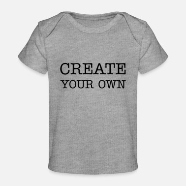 Design Create your own - Baby Organic T-Shirt