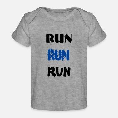 Running RUN RUN RUN - Baby Organic T-Shirt