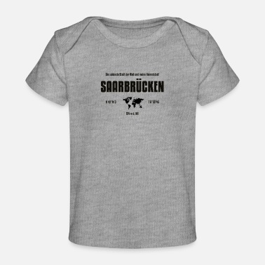 Saarbrücken Saarbrücken's Most Beautiful City In The World - Baby Organic T-Shirt