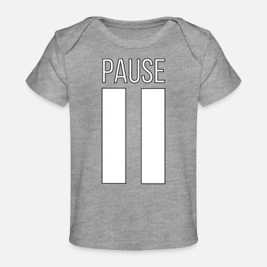 Pause PAUSE - Baby Organic T-Shirt