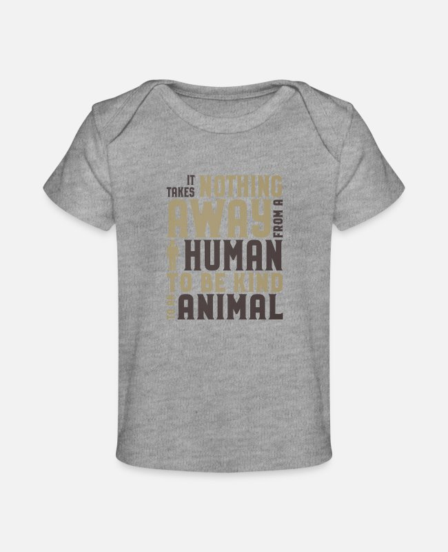 Lover Baby T-Shirts - Animal Lover Be Kind to Animals Takes nothing - Baby Organic T-Shirt heather gray