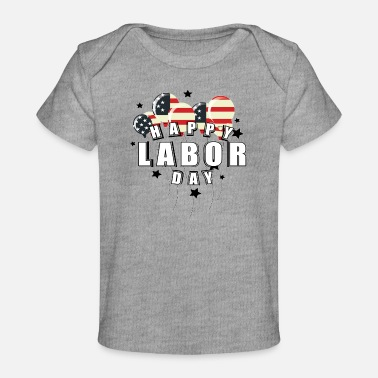 Labor Labor Day - Baby Organic T-Shirt