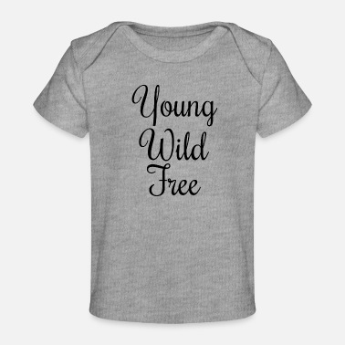 Young Wild Free Young Wild Free - Baby Organic T-Shirt