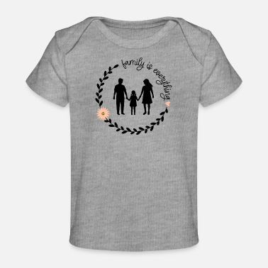 Daugter Mom Dad Daugter Silhouette, Family is Everything - Baby Organic T-Shirt
