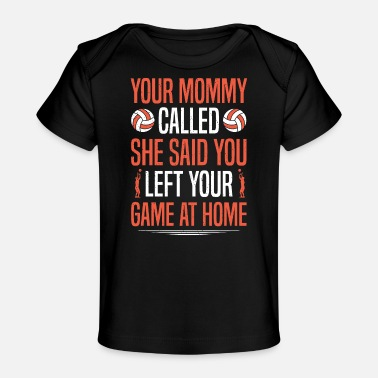 Game Ball Volleyball You Left Your Game At Home Volleyball-P - Baby Organic T-Shirt