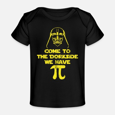 Come to the Dorkside we have pi - Baby Organic T-Shirt