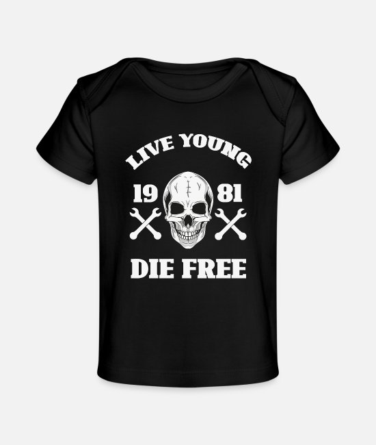 Die Baby T-Shirts - Live Young Die Free - Baby Organic T-Shirt black