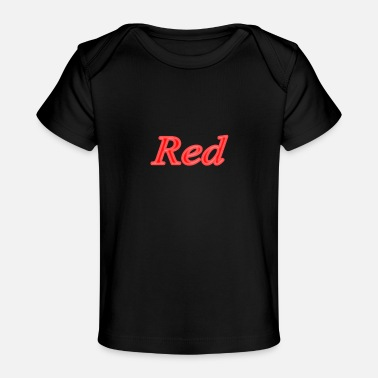 Red red - Baby Organic T-Shirt