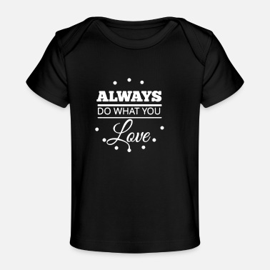 Teaching Always1 - Baby Organic T-Shirt