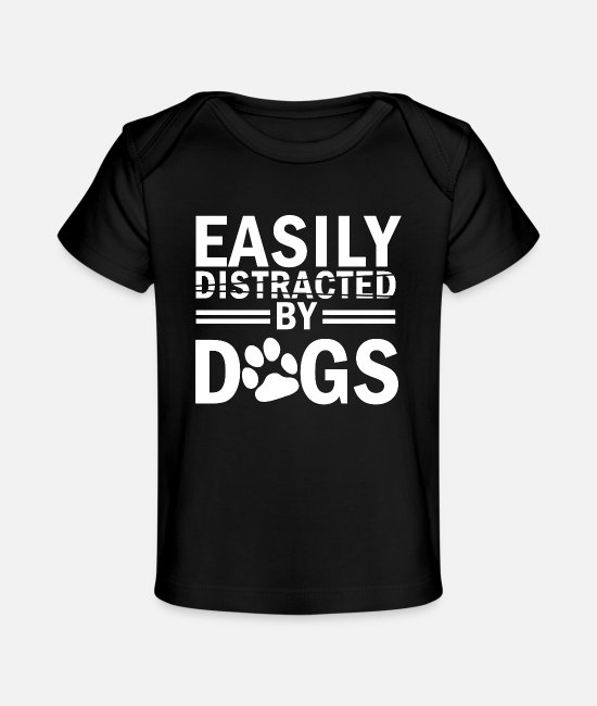 German Shepherd Baby T-Shirts - Easily Distracted by Dogs - Baby Organic T-Shirt black