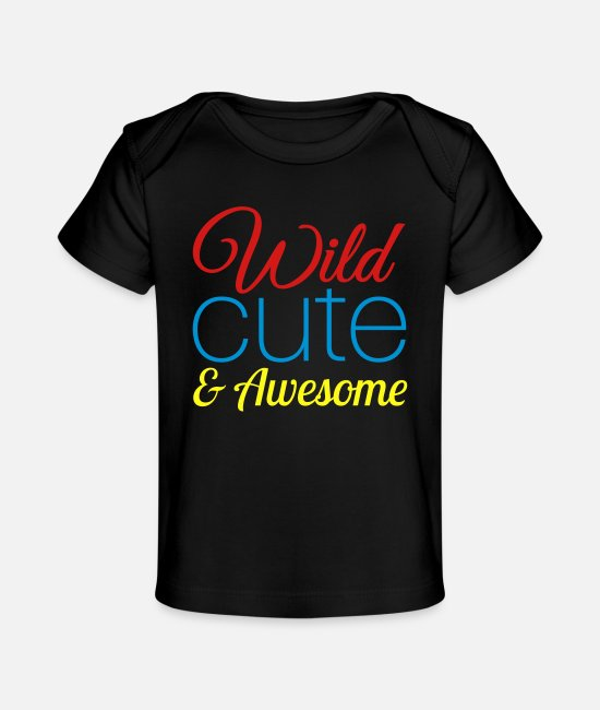Honey Baby T-Shirts - wild_cute_awesome_nu3 - Baby Organic T-Shirt black