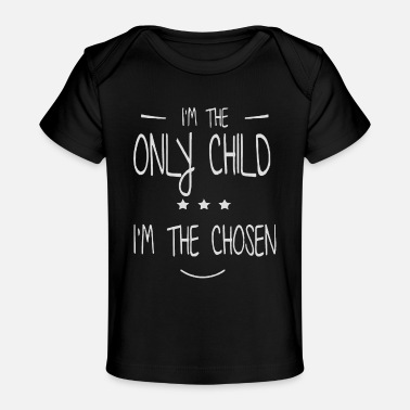 Child I'm the only child shirt - Baby Organic T-Shirt