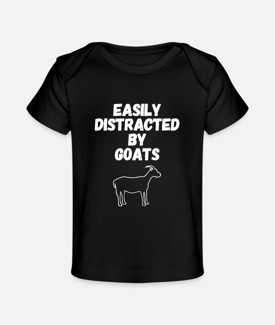 Quotes Baby T-Shirts - Easily distracted by goats - Baby Organic T-Shirt black