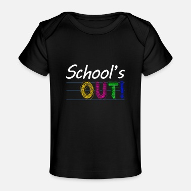 Out SCHOOL'S OUT Holiday Gift - Baby Organic T-Shirt