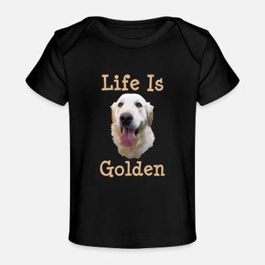 Retriever Golden Retriever Gift Life is Golden Retriever Dog - Baby Organic T-Shirt