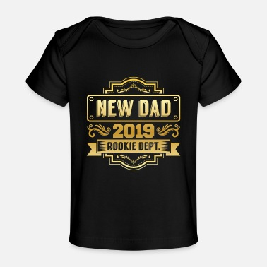 New Dad New Dad 2019 - Baby Organic T-Shirt