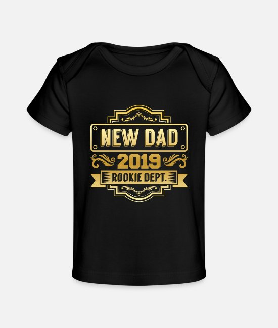 Father's Day Baby T-Shirts - New Dad 2019 - Baby Organic T-Shirt black
