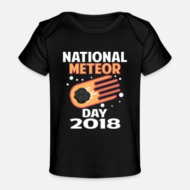 Celebrate National Parks Week NATIONAL METEOR WATCH DAY 2018 - Baby Organic T-Shirt