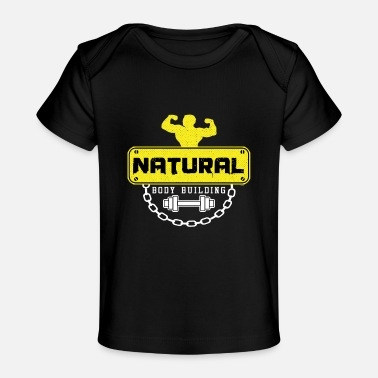 Body Builder Natural Body Builder - Baby Organic T-Shirt