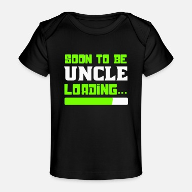 Uncle Soon to be Uncle, Uncle Loading, Uncle To Be - Baby Organic T-Shirt