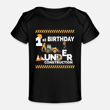 1st Under Construction Birthday Party 1st 1 Bulldozer - Baby Organic T-Shirt
